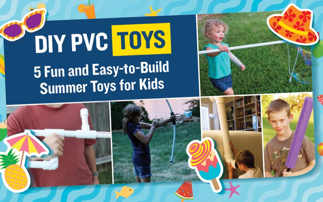 DIY PVC Toys: 5 Fun and Easy-to-Build Summer Toys for Kids